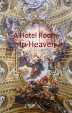A Hotel Room in Heaven by DiogenesDotNet