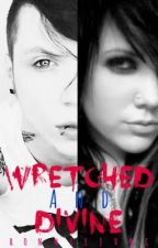 Wretched and Divine (Sequel to Beautiful Remains) {2} by RaisedByWuuves