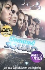Damned Squad | on hold by WorldofPedz