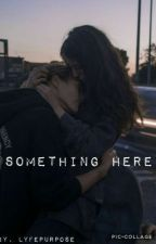 Something Here by UnAmericanTeen