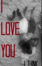 I love you..i think by mosope_