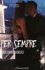 Per sempre|Benjamin mascolo|sequel di 'Instagram' by GaiaRossii_