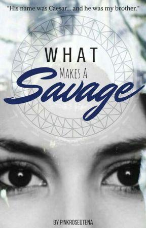What Makes a Savage?(Story of Iris the Sister of Caesar) by Pinkroseutena