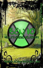 Ben 10  Multiverse Academy: Book 1  Aliens In Crazy Land by Omnitrix_Wielder