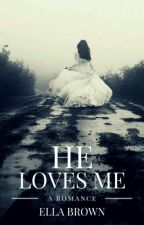 He love's me:  by pokerffffff