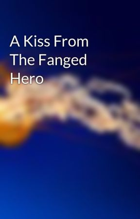 A Kiss From The Fanged Hero by jelelly