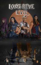Descendientes: Long Live Evil  by Tati3001