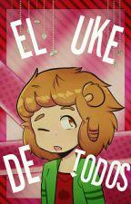 El uke de todos (TowntrapxTodos) by G00GLETOWNTRAP-