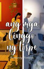 Ang mga Linggo ng Torpe by kmcrsstmo