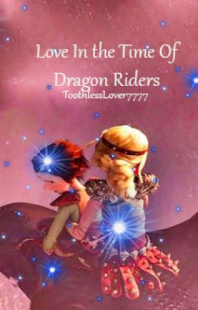 Love in the Time of Dragon Riders (HTTYD FanFic) - Chapter 4