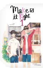 Make It Right by minabi234