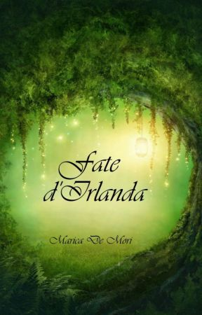 Fate d'Irlanda (completato/ #Concorsiamo2k17/#oscarwattpadiani) by Marychan86