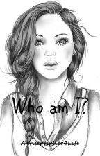 Who am I?    ~Vreemde Gebeurtenissen~ #Wattys2018 by SuicidalUglyGirl