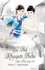 [BHTT][Edit-Hoàn] Vu Thị Khuynh Thần - Hàm Thái Bao Tử by daodinhluyen