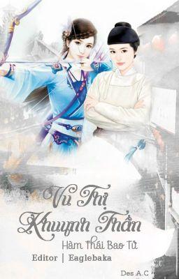 Đọc truyện [BHTT][Edit-Hoàn] Vu Thị Khuynh Thần - Hàm Thái Bao Tử