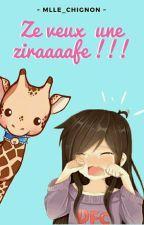Ze veux une ziraaaafe ! by Mlle_Chignon