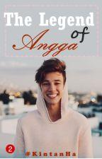 The Legend of ANGGA by KintanHa