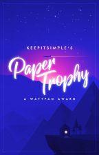 Paper Trophy - Ein Wattpad Award by _keepitsimple