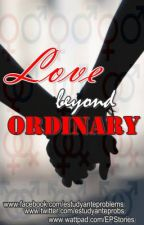 Love Beyond Ordinary. by EPStories