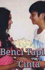 Benci Tapi Cinta (Pending) by Mus_stories