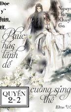 (QUYỂN 2-2) Độc y thần nữ: Phúc hắc lãnh đế cuồng sủng thê - Nguyệt Hạ Khuynh Ca by nplink