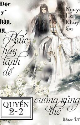 (QUYỂN 2-2) Độc y thần nữ: Phúc hắc lãnh đế cuồng sủng thê - Nguyệt Hạ Khuynh Ca