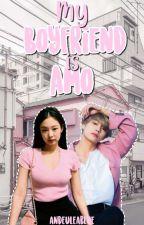 My Boyfriend Is My Amo by Andeuleablue_