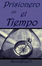 Prisionero en el tiempo by DenisBlue73