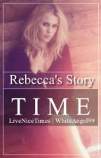 Time-Rebecca's Story by WhiteAngel99