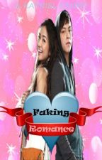 Faking Romance (Kathniel Fanfic) by DJ_Soonah
