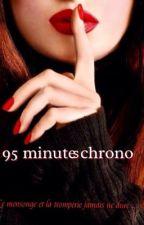95 minutes chrono - Le mensonge et la tromperie jamais ne dure ... by Emna7613
