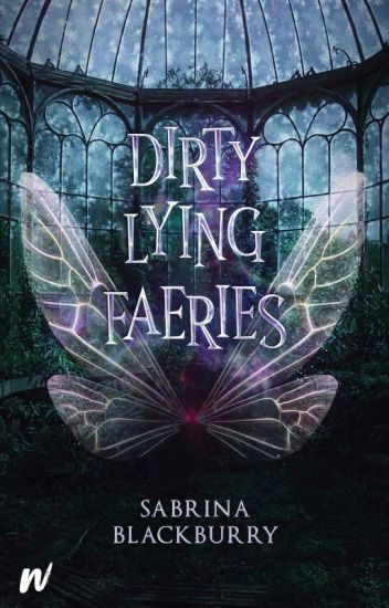 Dirty Lying Faeries (Book 1, the Dirty Lying Creatures Series)