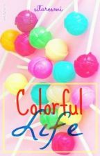 Colorful Life by -sitar