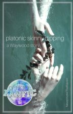 platonic skinny dipping || a Waywood story by NevermoreTheRaven
