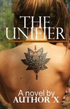 The Unifier by TheAuthorX