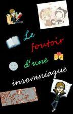 Le fourre-tout d'une insomniaque by AnnaYukiSakura