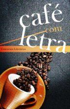 Concurso de Contos - Café Com Letra by cafecomletra