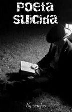 Poeta Suicida by maisfrio