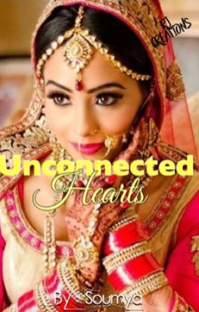 Unconnected Hearts! {Complete} by soumya856