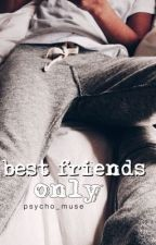 Best friends only (terminé) (en correction) by psycho_muse