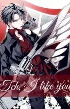 ~Tch, I like you~  Levi x reader by otaku_gurlll