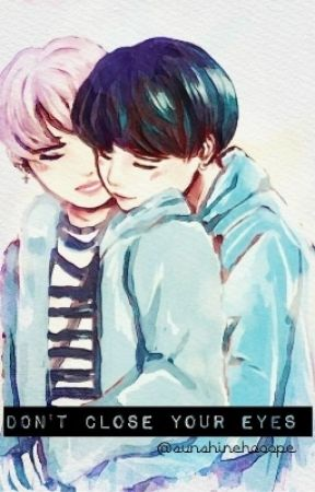 Don't close your eyes  Yoonmin 윤민  [COMPLETED] - •30• - Wattpad