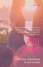 I FELL IN LOVE : Mi sono innamorata di uno stronzo (da revisionare) by val3nty