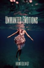 Unwanted Emotions by HauntedLove17