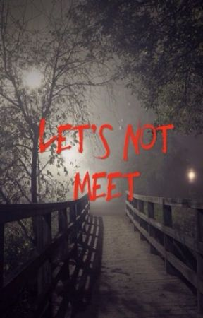 Let's Not Meet~ Reddit Horror Stories by Lapiisum