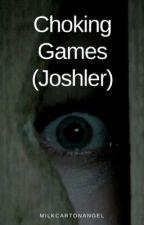Choking Games (Joshler) by milkcartonangel