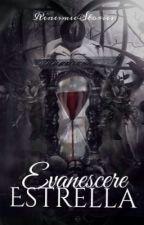 Evanescere Estrella by RenesmeeStories