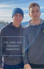 Tal and Adi Fishman imagines by mosaicbrokenheartts