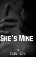 She's Mine (Completed) by iqra_ldn