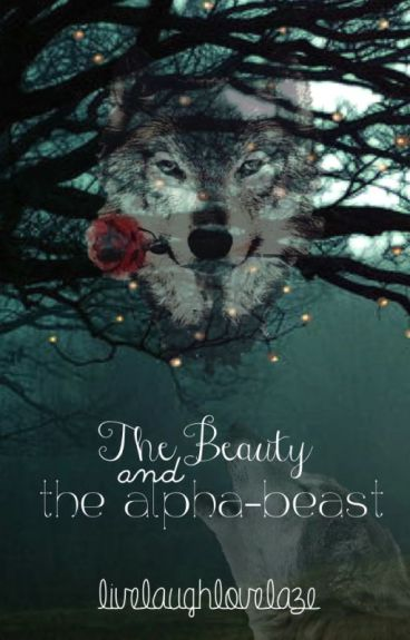 The Beauty And The Alpha-Beast (Completed)